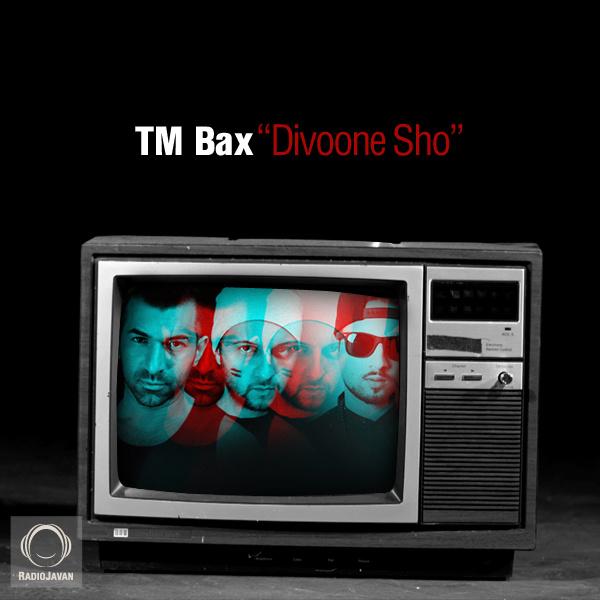 TM Bax - 'Divoone Sho'