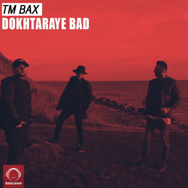 TM Bax - Dokhtaraye Bad