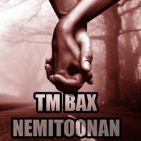 TM Bax - 'Nemitoonan'