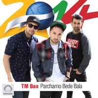 TM Bax - 'Parchamo Bede Bala'