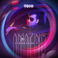 Tohi - 'Amazing (Mehran Abbasi Remix)'