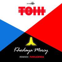 Tohi - 'Khodaya Mercy (Funkagenda Remix)'