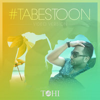 Tohi - 'Tabestoon (Video Version)'