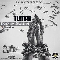 Tumar - 'Enough Lean Enough Coke'