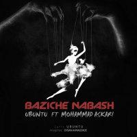 Ubuntu - 'Baziche Nabash (Ft Mohammad Askari)'
