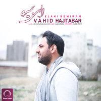 Vahid Hajitabar - 'Elahi Bemiram'