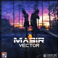 Vector - 'Masir'