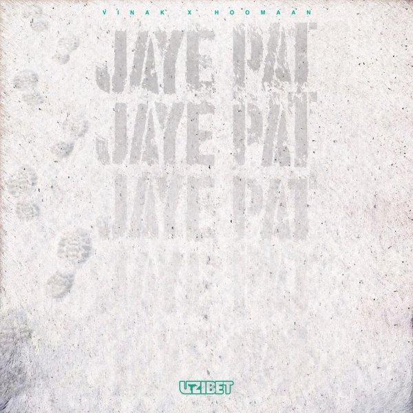Vinak & Hoomaan - Jaye Pat