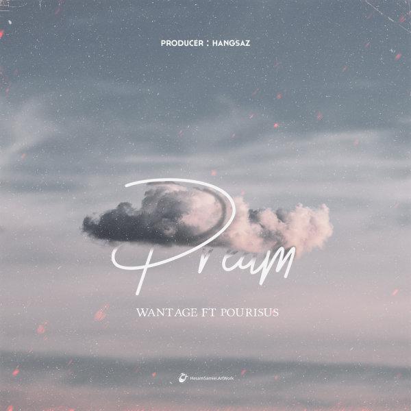 Wantage - 'Dream (Ft Pourisus)'