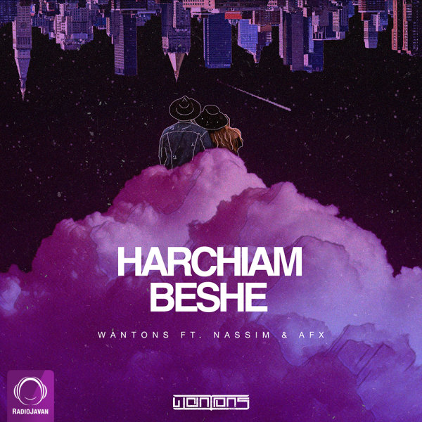 Wantons - 'Harchiam Beshe (Ft Nassim & AFX)'