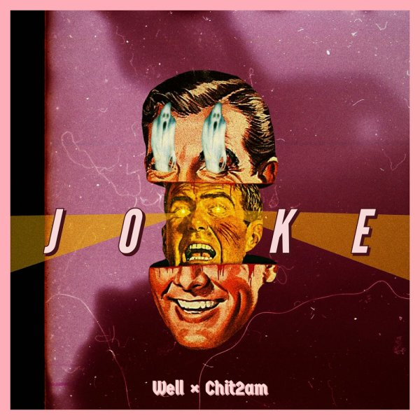 Well & Chit2am - 'Joke'