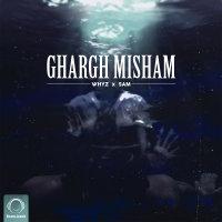 Whyz & Sam - 'Ghargh Misham'