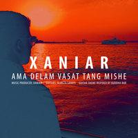 Xaniar - 'Ama Delam Vasat Tang Mishe'