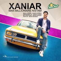 Xaniar - 'Man Millionaire Nistam'