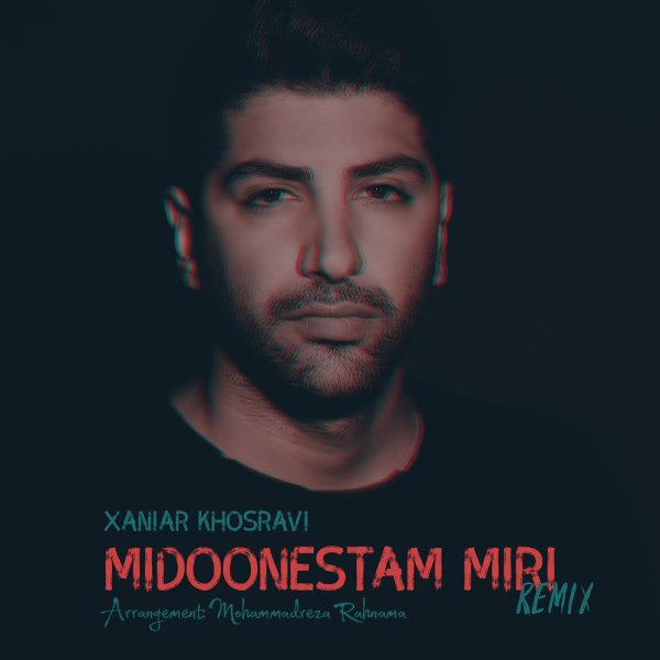 Xaniar - 'Midoonestam Miri (Remix)'