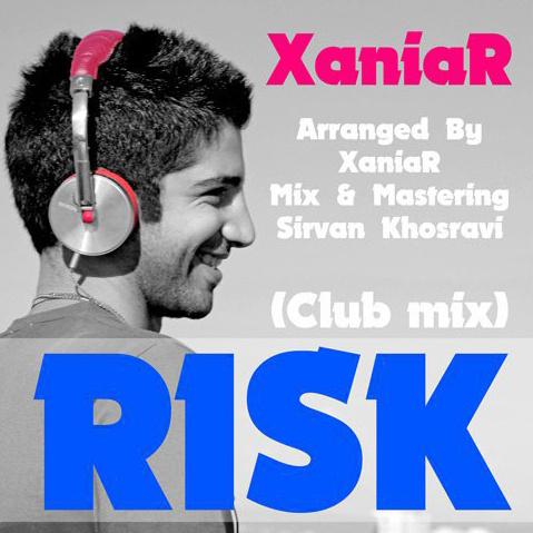 Xaniar - Risk (Club Mix)