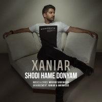 Xaniar - 'Shodi Hame Donyam'