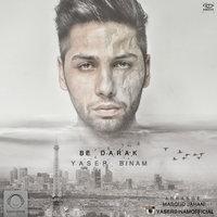 Yaser Binam - 'Be Darak'