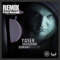 Yaser Davoudian - 'Asheghet Hastam (Erfan Hoseyni Remix)'