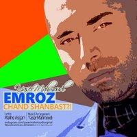 Yaser Mahmoudi - 'Emruz Chand Shanbas'