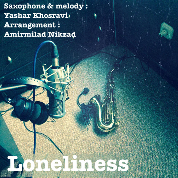 Yashar Khosravi - 'Loneliness'