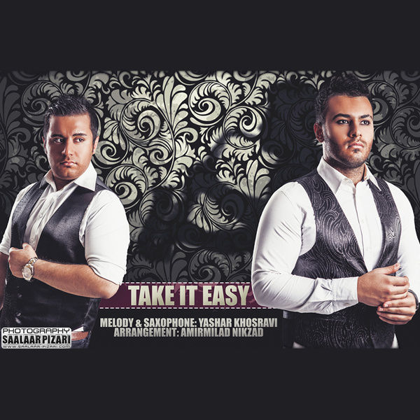 Yashar Khosravi - 'Take It Easy (Ft Amirmilad Nikzad)'