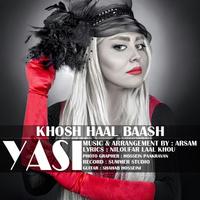 Yasi - 'Khosh Haal Baash'
