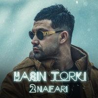 Yasin Torki - '2 Nafari'