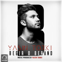 Yasin Torki - 'Begir O Beband'
