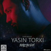 Yasin Torki - 'Beriz Beham (Slow Version)'