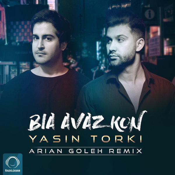 Yasin Torki - 'Bia Avaz Kon (Arian Goleh Remix)'