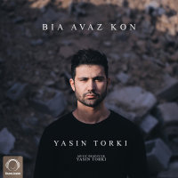 Yasin Torki - 'Bia Avaz Kon'