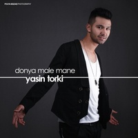 Yasin Torki - 'Donya Male Mane'