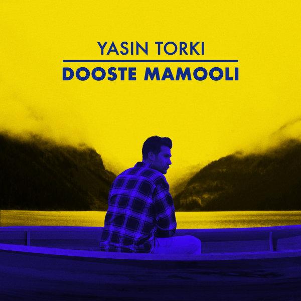 Yasin Torki - 'Dooste Mamooli'
