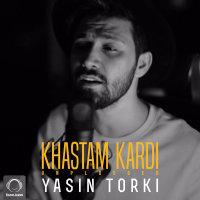 Yasin Torki - 'Khastam Kardi (Unplugged)'