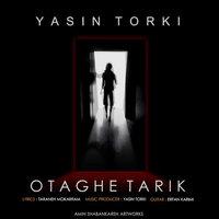 Yasin Torki - 'Otaghe Tarik'