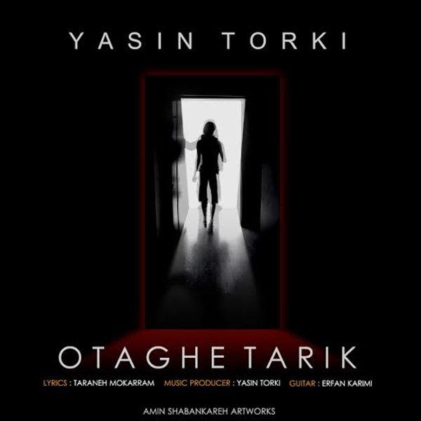 Yasin Torki - Otaghe Tarik