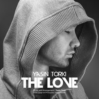 Yasin Torki - 'The Love'