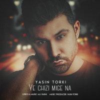 Yasin Torki - 'Ye Chizi Mige Na'
