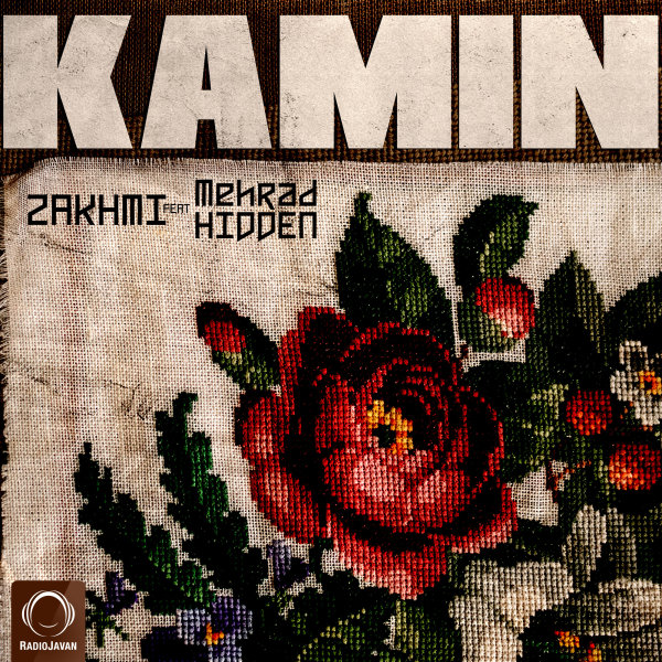 Zakhmi - 'Kamin (Ft Mehrad Hidden)'