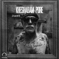 Zakhmi - 'Kheshabam Pore'