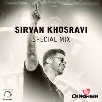Sirvan Khosravi (Special Mix) - 'DJ Mohsen'