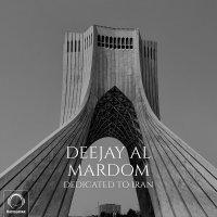 Deejay Al - 'Mardom (Dedicated To Iran)'