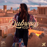 Dubways - 'Episode 103'