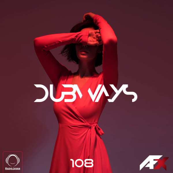 Dubways - 'Episode 108'