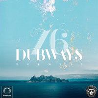 Dubways - 'Episode 76'