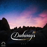 Dubways - 'Episode 81'