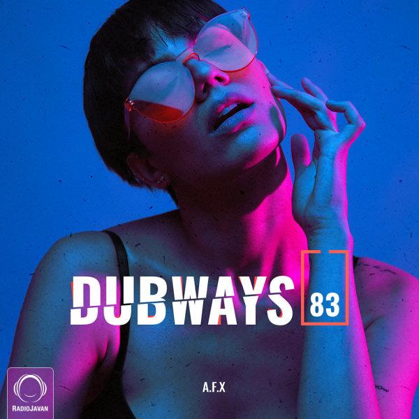 Dubways - 'Episode 83'