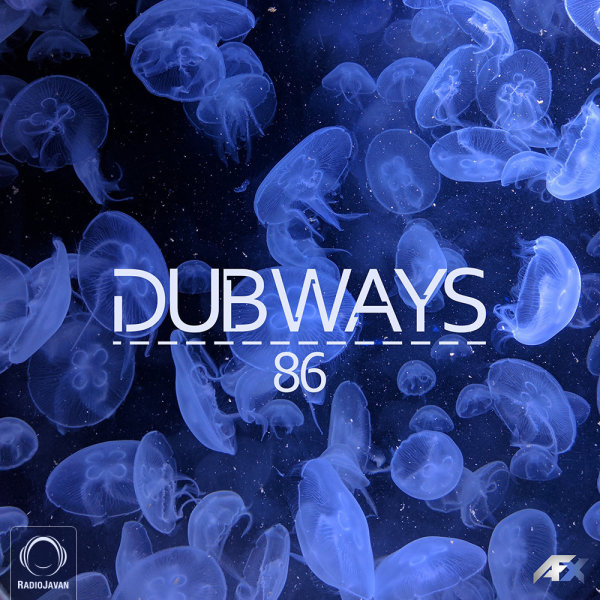 Dubways - 'Episode 86'