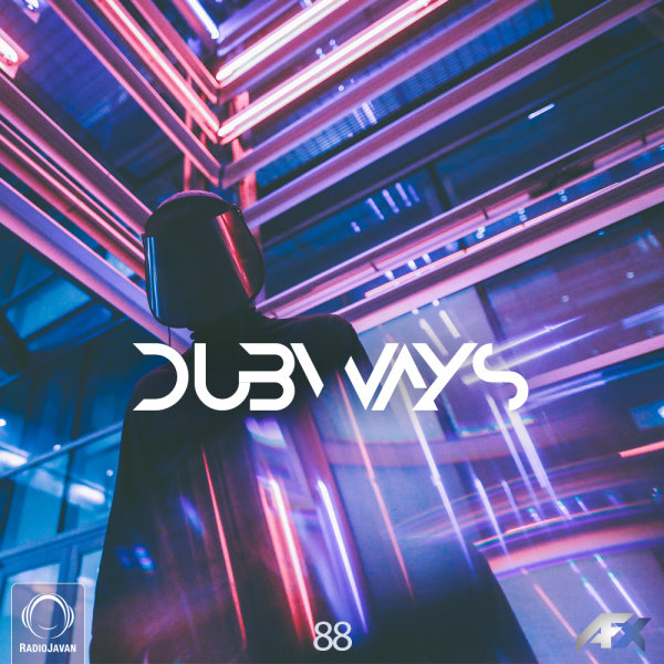 Dubways - 'Episode 88'